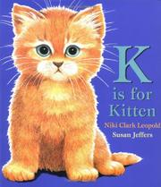 K IS FOR KITTEN by Niki Clark Leopold
