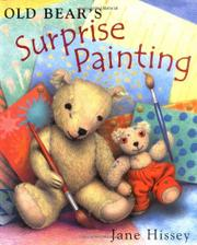 OLD BEAR'S SURPRISE PAINTING by Jane Hissey