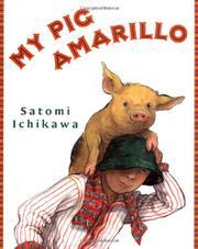 MY PIG AMARILLO by Satomi Ichikawa