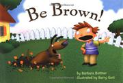 BE BROWN! by Barbara Bottner