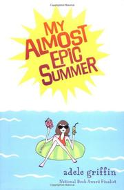 MY ALMOST EPIC SUMMER by Adele Griffin