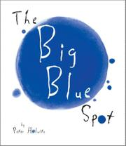 THE BIG BLUE SPOT by Peter Holwitz