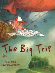 THE BIG TRIP by Valeri Gorbachev