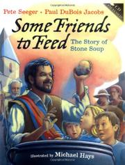 SOME FRIENDS TO FEED by Pete Seeger