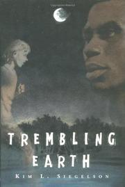 TREMBLING EARTH by Kim L. Siegelson
