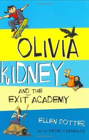 OLIVIA KIDNEY AND THE EXIT ACADEMY by Ellen Potter