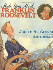 MAKE YOUR MARK, FRANKLIN ROOSEVELT by Judith St. George