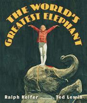 THE WORLD'S GREATEST ELEPHANT by Ralph Helfer