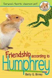 FRIENDSHIP ACCORDING TO HUMPHREY by Betty G. Birney