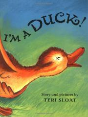 I'M A DUCK! by Teri Sloat