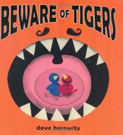 BEWARE OF TIGERS by Dave Horowitz
