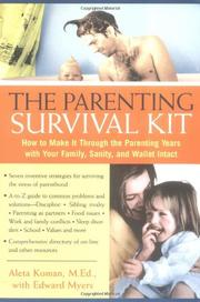 THE PARENTING SURVIVAL KIT by Aleta Koman