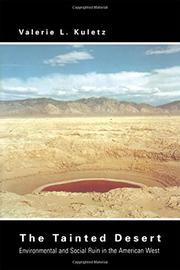 THE TAINTED DESERT: Environmental Ruin in the American West by Valerie L. Kuletz