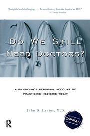 DO WE STILL NEED DOCTORS? by John D. Lantos