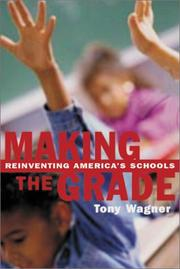 MAKING THE GRADE by Tony Wagner