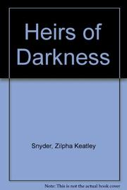 HEIRS OF DARKNESS by Zilpha Keatley Snyder