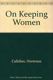 ON KEEPING WOMEN by Hortense Calisher