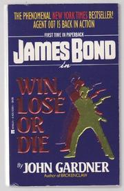 WIN, LOSE OR DIE by John E. Gardner