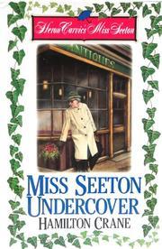 MISS SEETON UNDERCOVER by Hamilton Crane