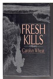 FRESH KILLS by Carolyn Wheat
