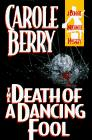 THE DEATH OF A DANCING FOOL by Carole Berry