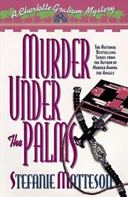 MURDER UNDER THE PALMS by Stefanie Matteson