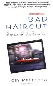 BAD HAIRCUT: Stories of the Seventies by Tom Perrotta