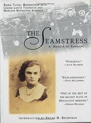 THE SEAMSTRESS: A Memoir of Survival by Sara Tuvel Bernstein