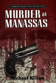 MURDER AT MANASSAS by Michael Kilian