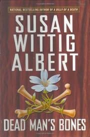 DEAD MAN'S BONES by Susan Wittig Albert