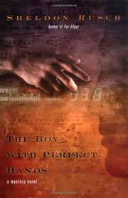THE BOY WITH PERFECT HANDS by Sheldon Rusch
