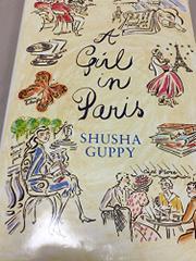 A GIRL IN PARIS by Shusha Guppy