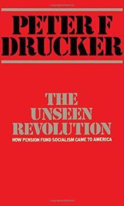 THE UNSEEN REVOLUTION by Peter F. Drucker