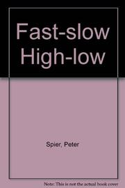 FAST SLOW HIGH LOW by Peter Spier