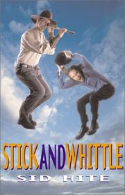 STICK AND WHITTLE by Sid Hite