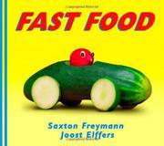 FAST FOOD by Saxton Freymann