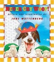 NEVER CRY WOOF! by Jane Wattenberg