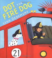 DOT THE FIRE DOG by Lisa  Desimini
