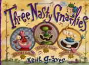 THREE NASTY GNARLIES by Keith Graves