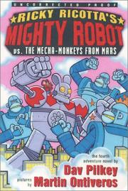 RICKY RICOTTA'S MIGHTY ROBOT VS. THE MECHA-MONKEYS FROM MARS by Dav Pilkey