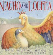 NACHO AND LOLITA by Pam Muñoz Ryan
