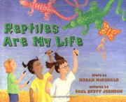 REPTILES ARE MY LIFE by Megan McDonald
