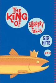 THE KING OF SLIPPERY FALLS by Sid Hite
