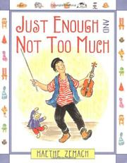 JUST ENOUGH AND NOT TOO MUCH by Kaethe Zemach