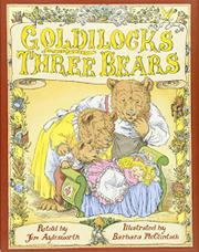 GOLDILOCKS AND THE THREE BEARS by Jim Aylesworth
