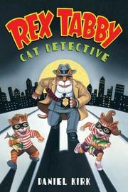REX TABBY: CAT DETECTIVE by Daniel Kirk