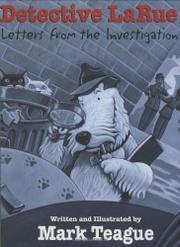 DETECTIVE LARUE by Mark  Teague