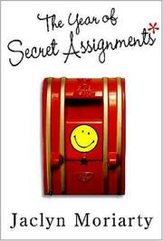 THE YEAR OF SECRET ASSIGNMENTS* by Jaclyn Moriarty