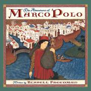 THE ADVENTURES OF MARCO POLO by Russell Freedman