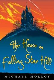 THE HOUSE ON FALLING STAR HILL by Michael Molloy